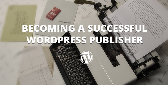 becoming-a-successful-wordpress-publisher