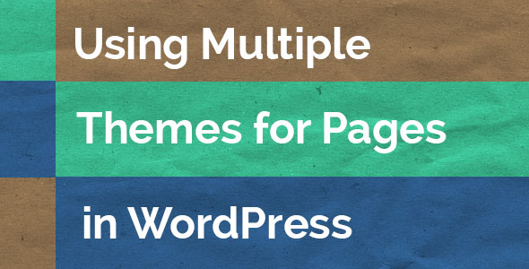 using-multiple-themes-for-pages-in-wordpress