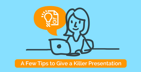 a-few-tips-to-give-a-killer-presentation