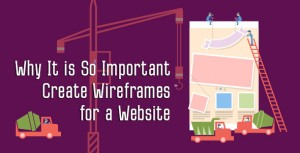 why-it-is-so-important-create-wireframes-for-a-website