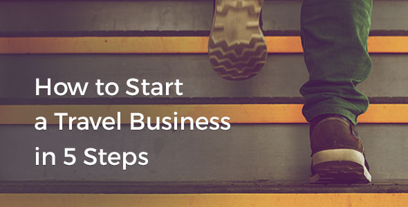 how-to-start-a-travel-business-in-5-steps