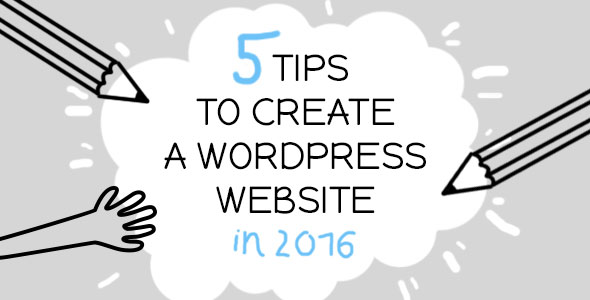 5-tips-to-create-a-wordpress-website-in-2016
